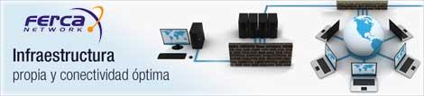 infraestructura propia, conectividad y servidores dedicados en FERCA Network