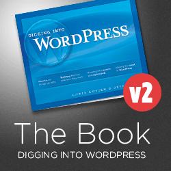 digging into wordpress v2 Vuelve el mejor libro para Wordpress en su versión 2.0